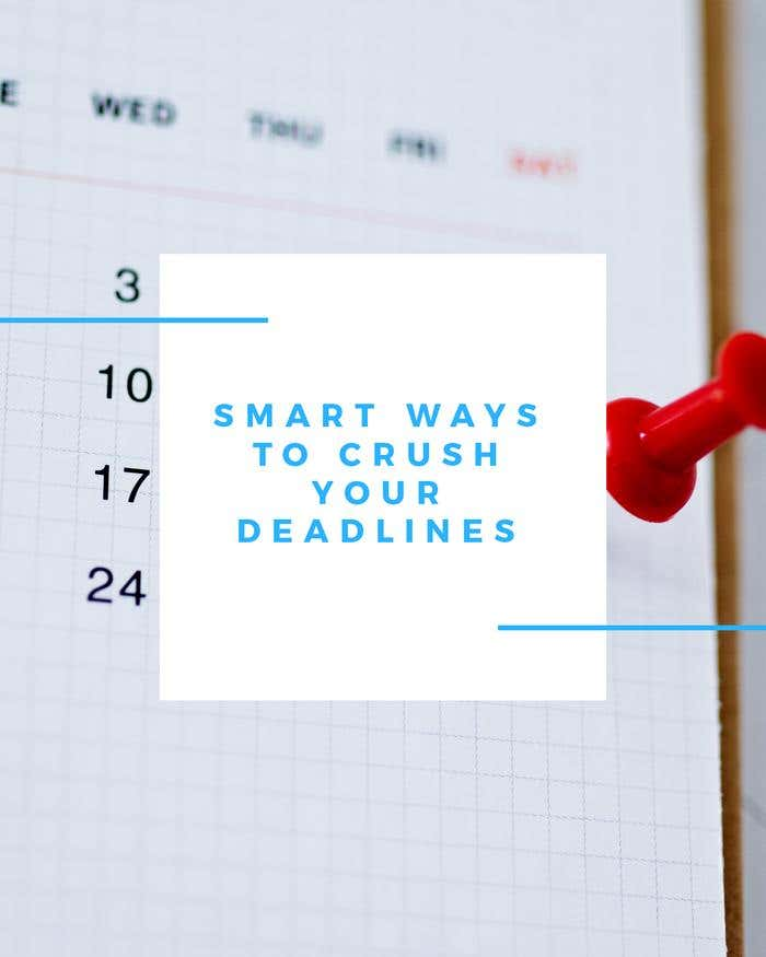 Smart Ways to Crush Your Deadlines - Image 1