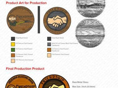 For one of my clients, we developed this coin that is available at their brewery.  The client sent me a uniquely shaped logo, and asked me to develop an idea for a round coin.  Given the theme, look and feel of their brand I illustrated this custom wood texture that you see in the Vector Wireframe.  I communicated and worked with the factory to produce this coin every step to guarantee accuracy.  It is very important to have concept art that matches the exact look of the final product as much as possible. Many designers will want to stylize the art without consideration of the real manufacturing process and what is truly possible. With over 10 years as a graphics technician and a degree from an arts school, I take both aspects very seriously.