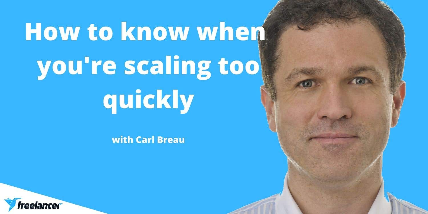 Cover photo for Carl Breau: How to know when you're scaling too quickly
