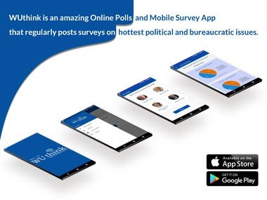 WUthink is an amazing Online Polls and Mobile Survey App that regularly posts surveys on hottest political and bureaucratic issues. You can participate in these surveys and share what you think with the world. These public opinion polls put reasonable questions in front of millions of people related to their regions and state of affairs. Through this application, we enable millions of internet users to raise their voice against various causes they don't believe in.  Key Features: Honest surveys Reasonable questions related to current affairs Authentic public opinion based results A helpful tool to let your opinion be listened to by the authorities. Share your views with the world. Fill out a survey on WUthink app and see the how many others share your survey reviews.